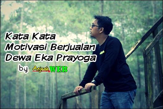 Kata Kata Motivasi Berjualan dan Quote kata Kata Motivasi Berbisnis Dewa Eka Prayoga