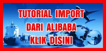tutorial import produk barang dari cina alibaba