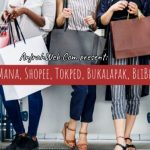 Bagusan Jualan di Tokopedia atau Bukalapak / JD.ID/ BliBli/ Lazada/ Shopee?
